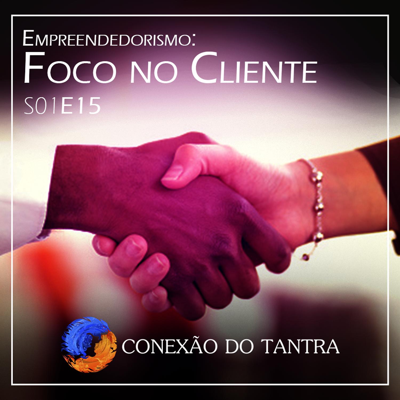 Empreendedorismo: Foco no Cliente