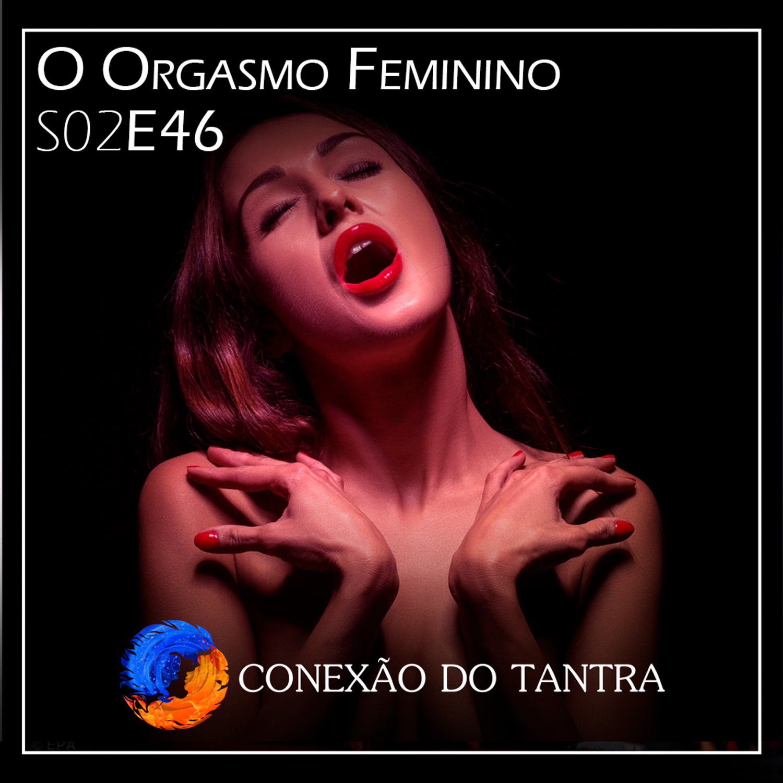 O Orgasmo Feminino