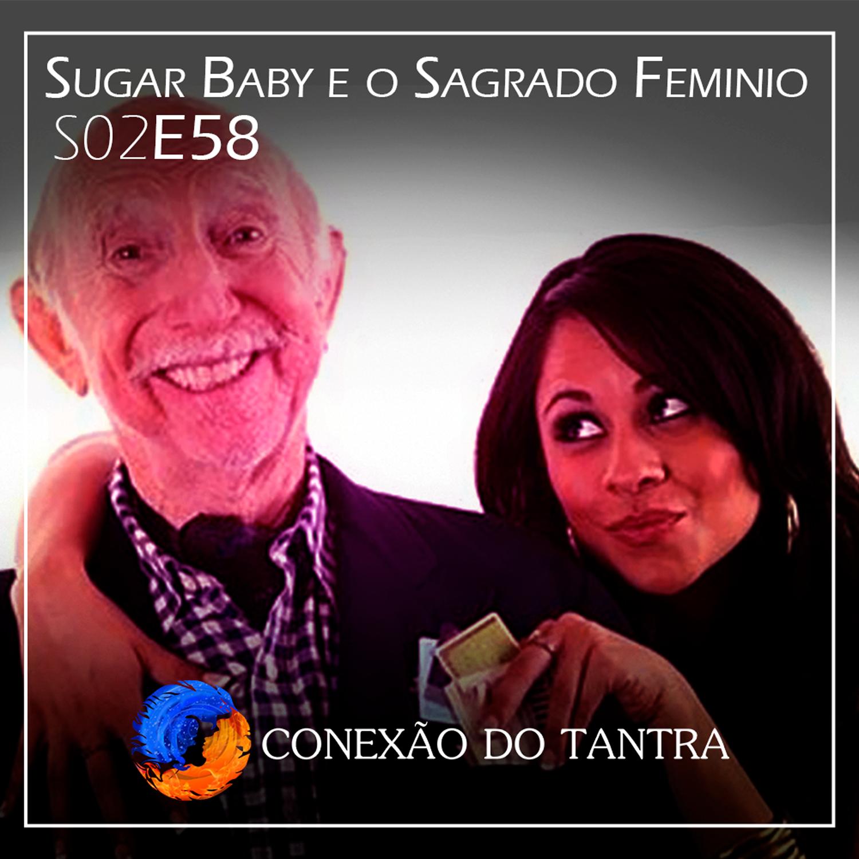 Sugar Baby e o Sagrado Feminio