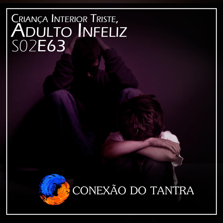 Criança Interior Triste, Adulto Infeliz